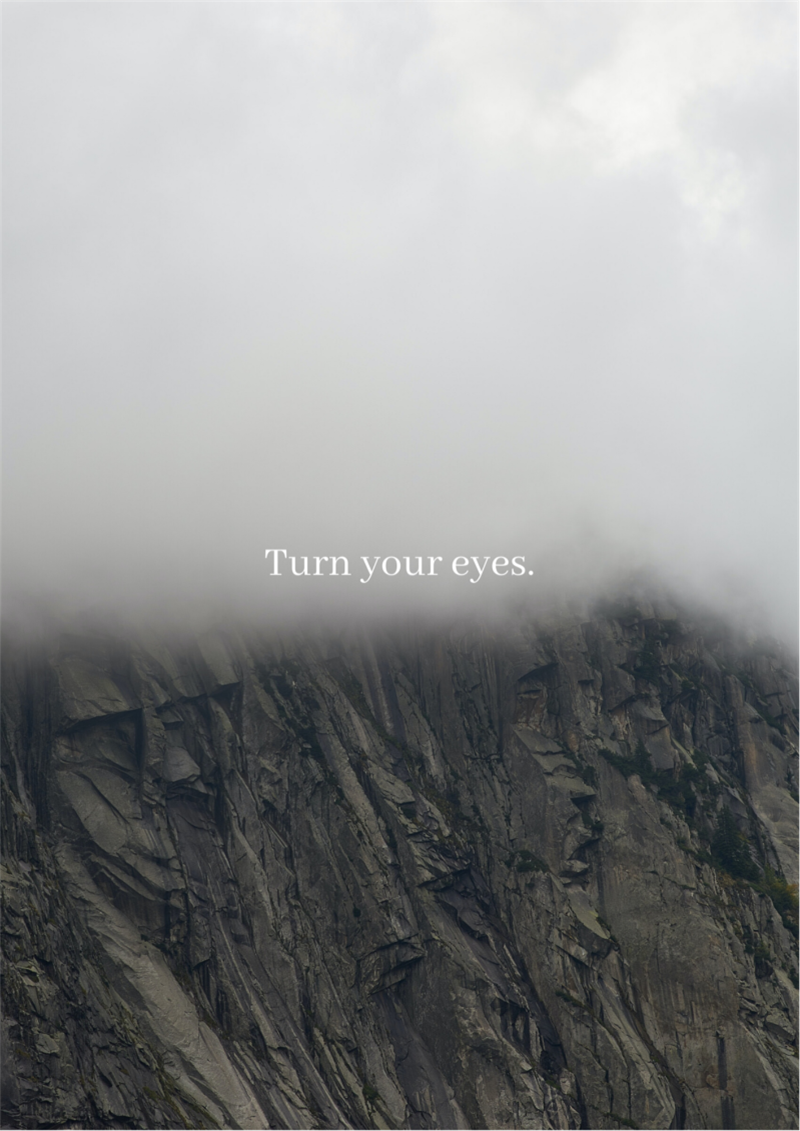Turn your eyes.
